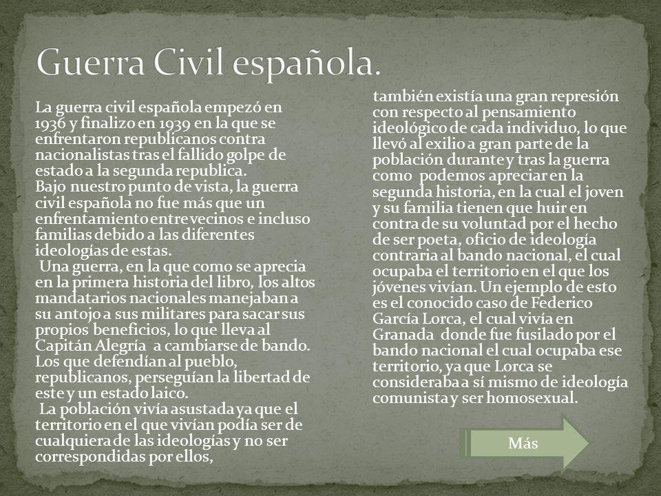 La guerra civil española empezó en 1936 y finalizo en 1939 en la que se enfrentaron republicanos contra nacionalistas tras el fallido golpe de estado