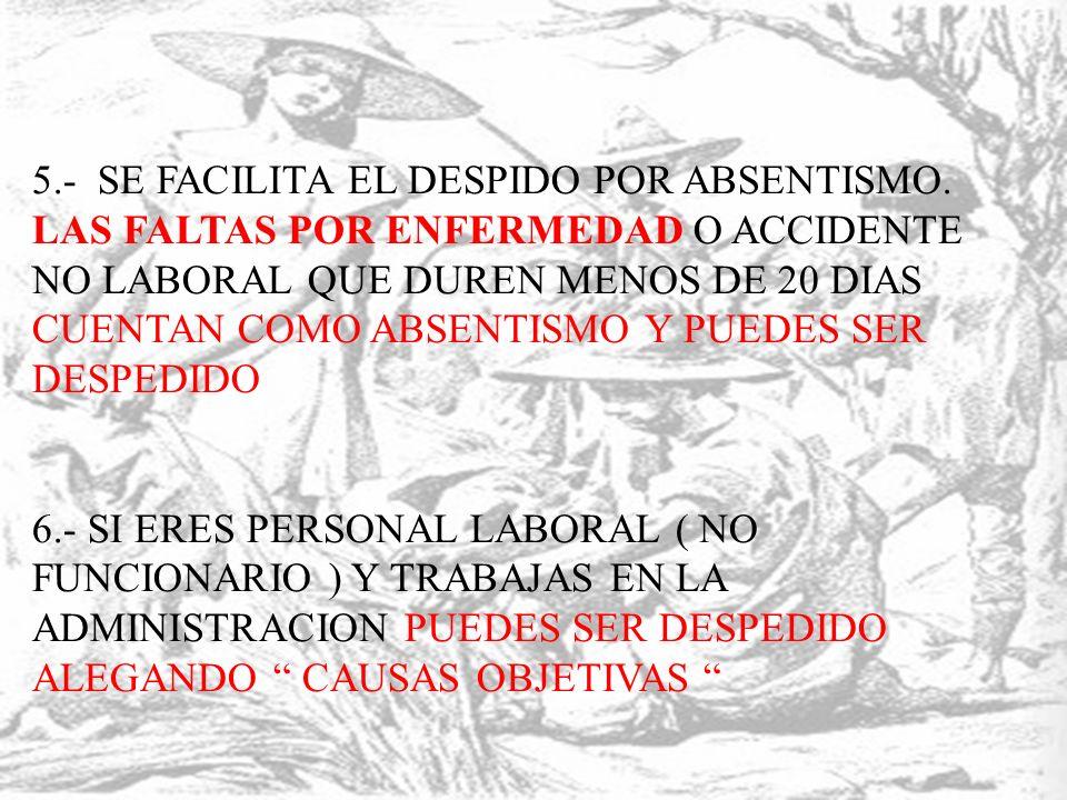 5.- SE FACILITA EL DESPIDO POR ABSENTISMO.