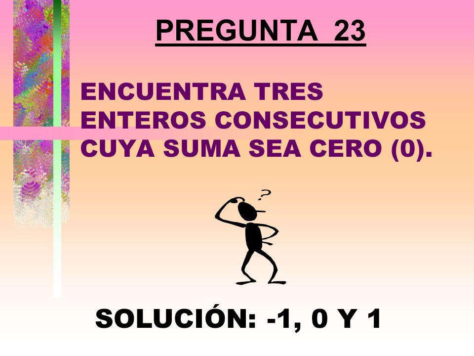 PREGUNTA 22 ¿CUÁNTOS POSIBLES NÚMEROS PUEDEN SALIR CON DOS DADOS? SOLUCIÓN: 11