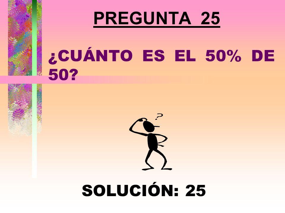 PREGUNTA 24 ¿PARA QUÉ NÚMEROS SE CUMPLE QUE XX = X? SOLUCIÓN: 0 Y 1