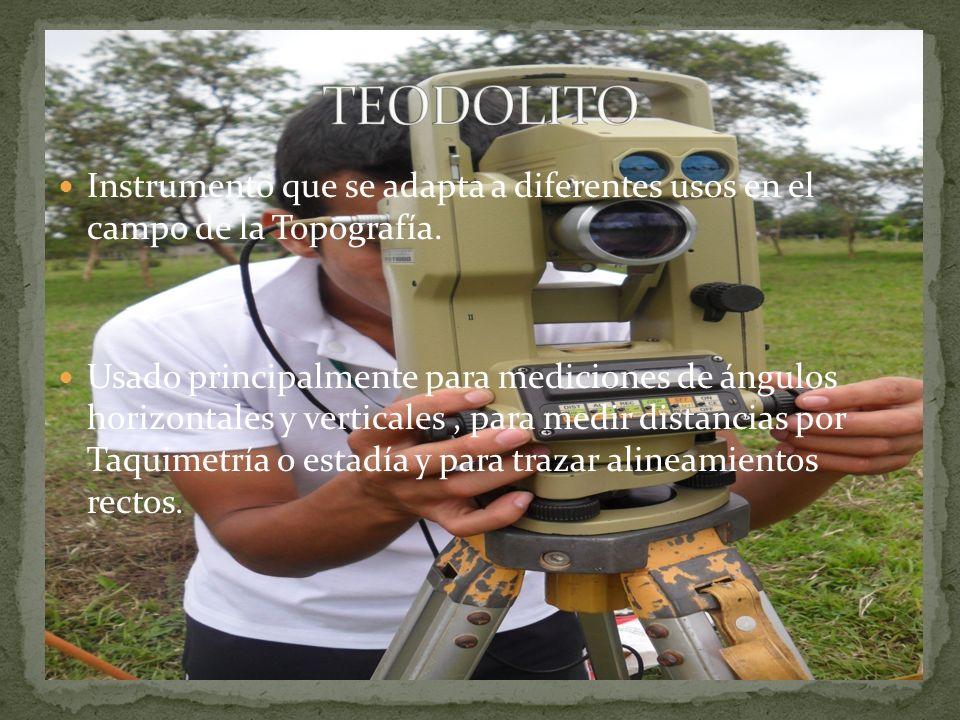 Instrumento que se adapta a diferentes usos en el campo de la Topografía. Usado principalmente para mediciones de ángulos horizontales y verticales, p