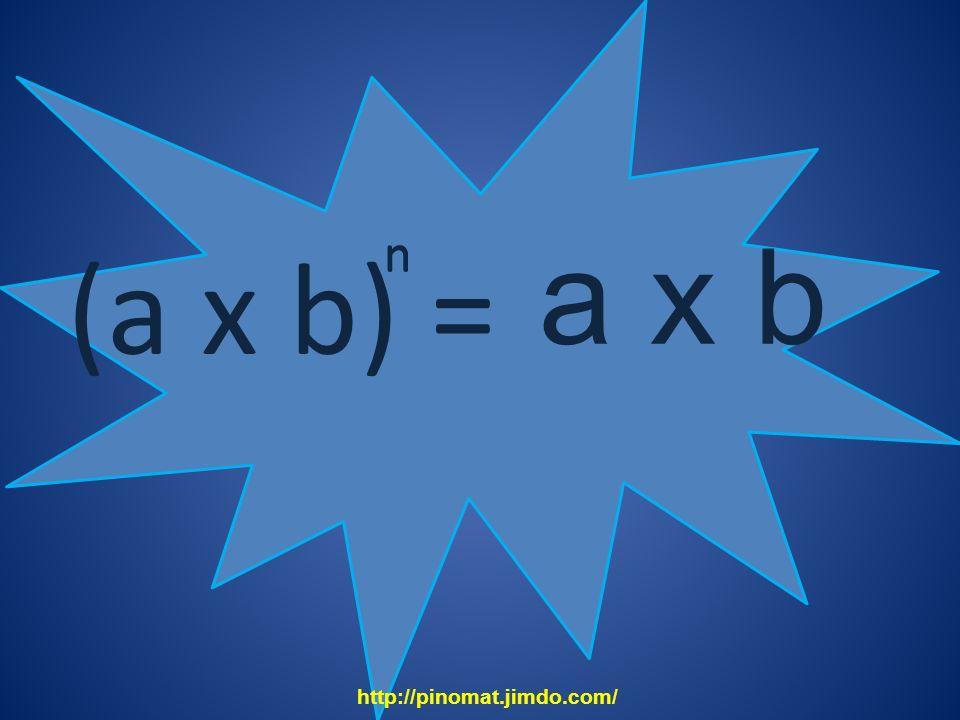 (a x b) = n a x b n n http://pinomat.jimdo.com/