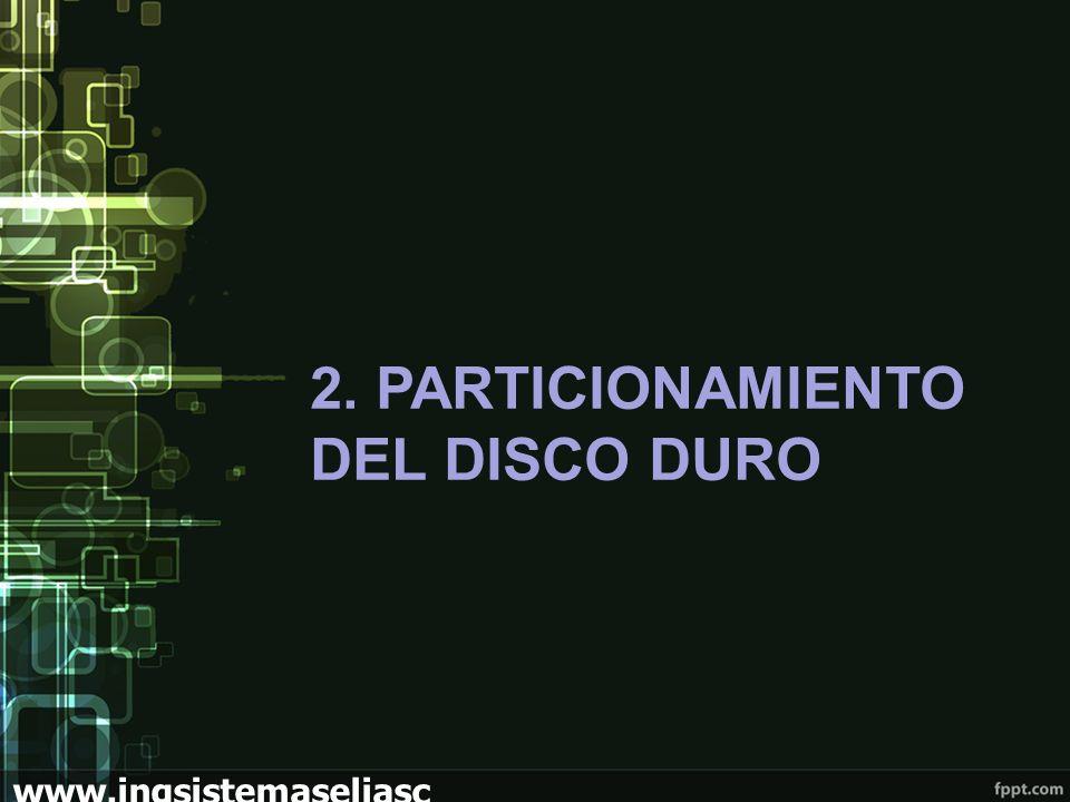 2. PARTICIONAMIENTO DEL DISCO DURO