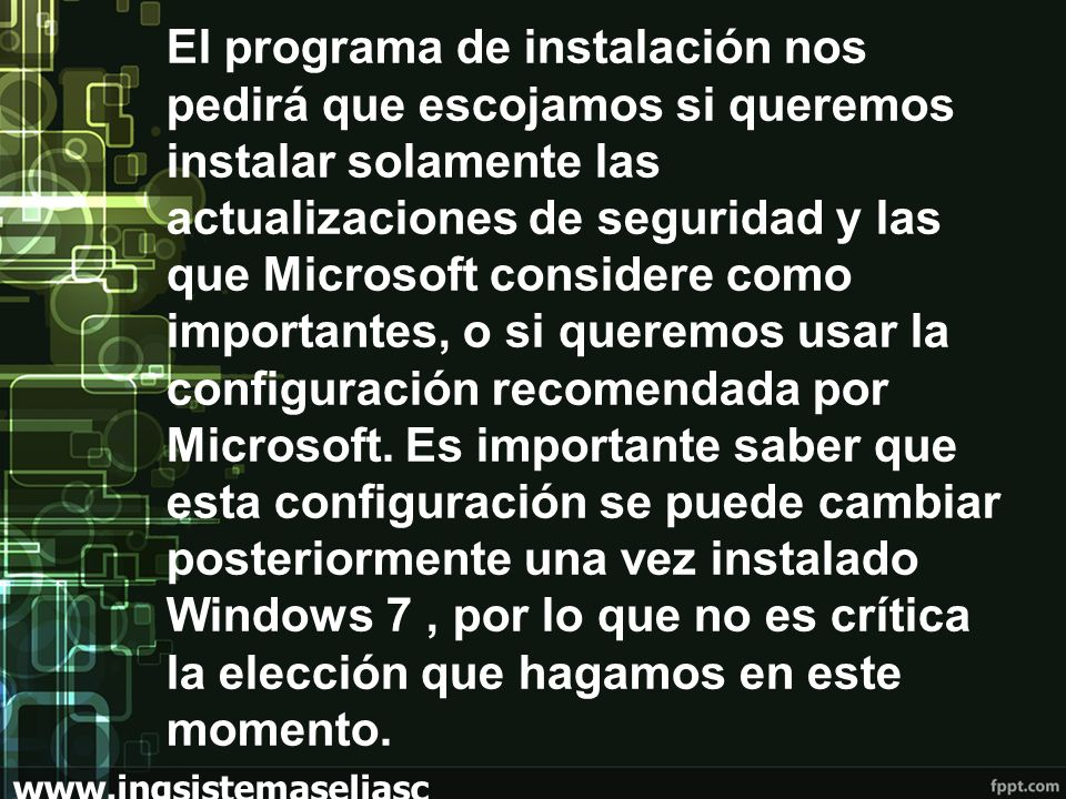 El programa de instalación nos pedirá que escojamos si queremos instalar solamente las actualizaciones de seguridad y las que Microsoft considere como importantes, o si queremos usar la configuración recomendada por Microsoft.