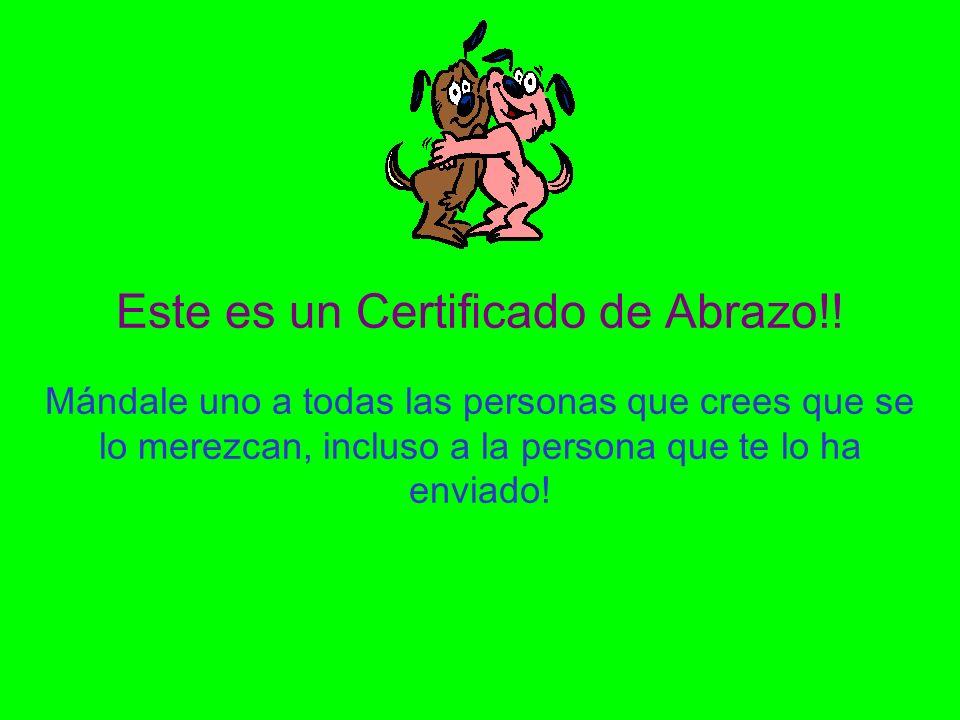 Este es un Certificado de Abrazo!.