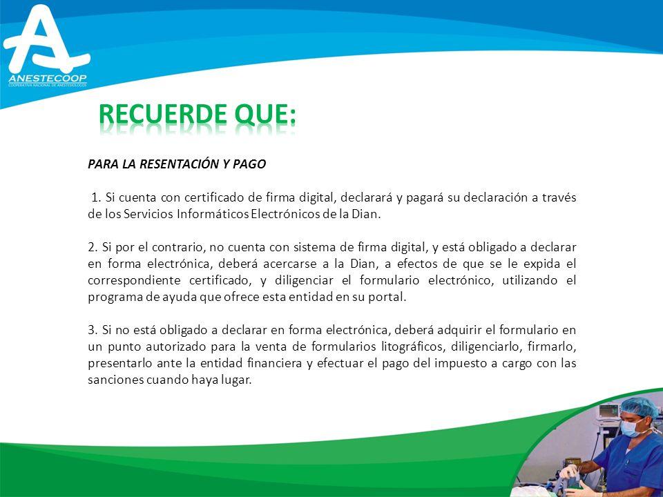 PARA LA RESENTACIÓN Y PAGO 1.
