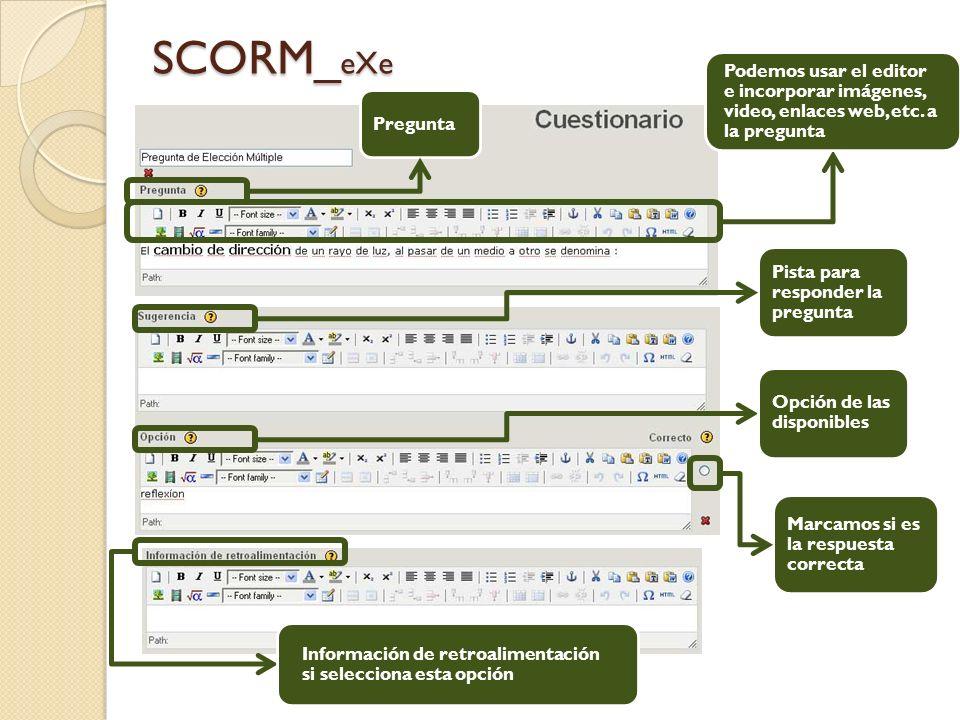 SCORM_ eXe Pregunta Podemos usar el editor e incorporar imágenes, video, enlaces web, etc.