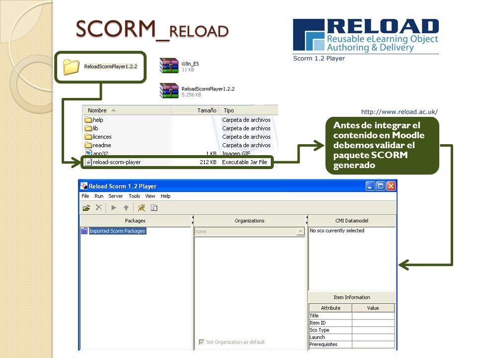 SCORM_ RELOAD Antes de integrar el contenido en Moodle debemos validar el paquete SCORM generado