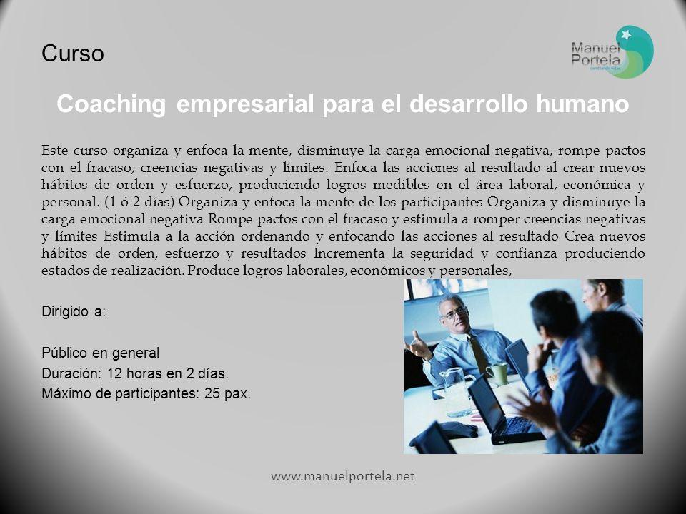 Coaching empresarial para el desarrollo humano Este curso organiza y enfoca la mente, disminuye la carga emocional negativa, rompe pactos con el fracaso, creencias negativas y límites.