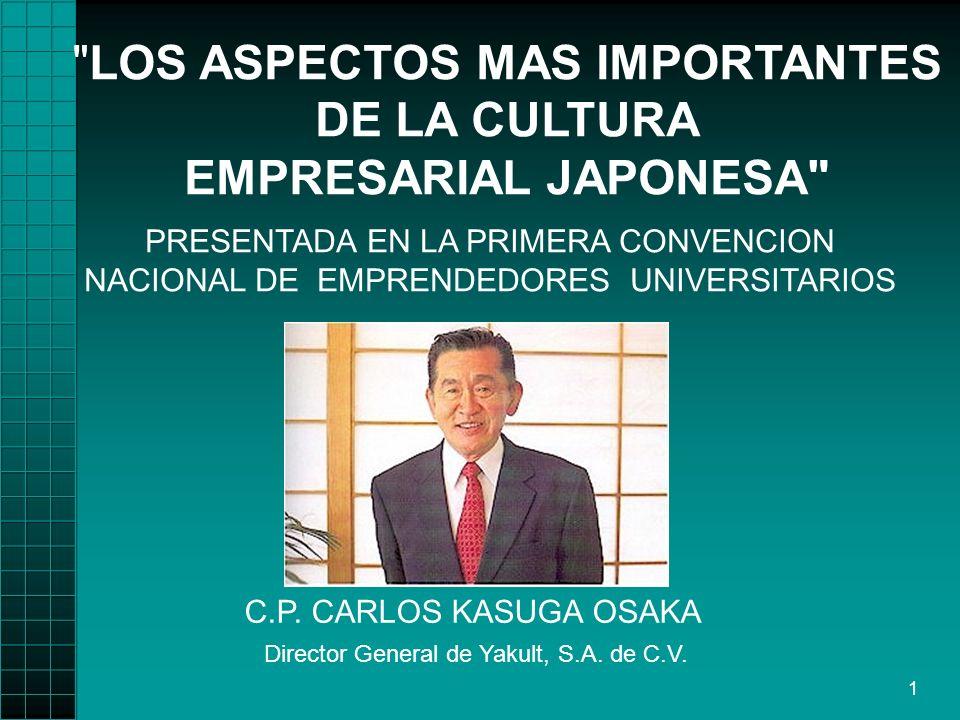 2 Soy hijo de inmigrantes japoneses que en los años 30 tuvieron la gran visión de escoger esta tierra Mexicana y con moldes japoneses me hicieron.