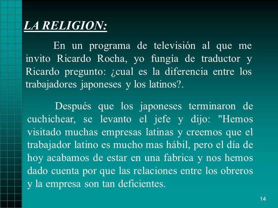 14 LA RELIGION: Después que los japoneses terminaron de cuchichear, se levanto el jefe y dijo: