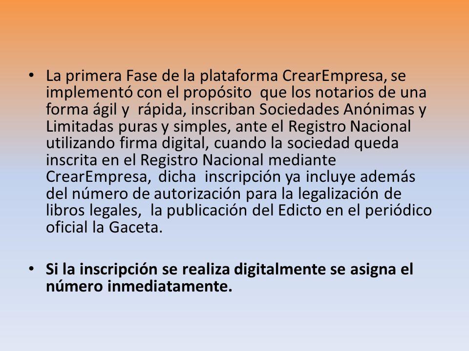 La primera Fase de la plataforma CrearEmpresa, se implementó con el propósito que los notarios de una forma ágil y rápida, inscriban Sociedades Anónim