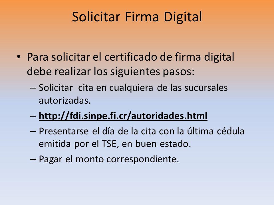 Solicitar Firma Digital Para solicitar el certificado de firma digital debe realizar los siguientes pasos: – Solicitar cita en cualquiera de las sucur