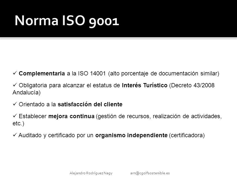 Complementaria a la ISO 14001 (alto porcentaje de documentación similar) Obligatoria para alcanzar el estatus de Interés Turístico (Decreto 43/2008 Andalucía) Orientado a la satisfacción del cliente Establecer mejora continua (gestión de recursos, realización de actividades, etc.) Auditado y certificado por un organismo independiente (certificadora)