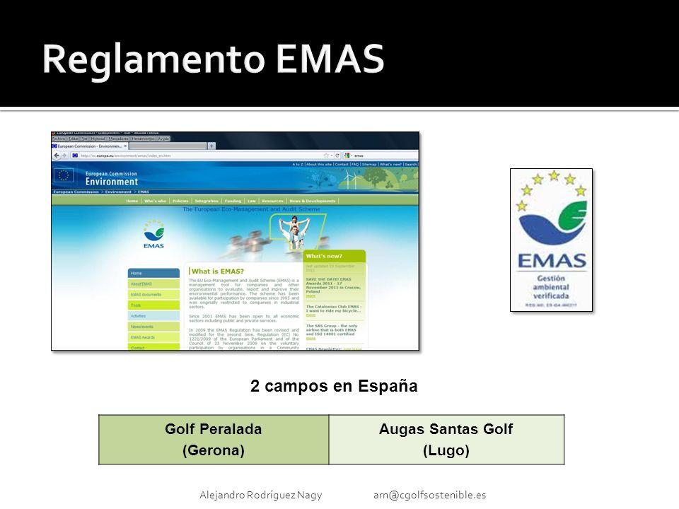 Alejandro Rodríguez Nagy arn@cgolfsostenible.es Golf Peralada (Gerona) Augas Santas Golf (Lugo) 2 campos en España