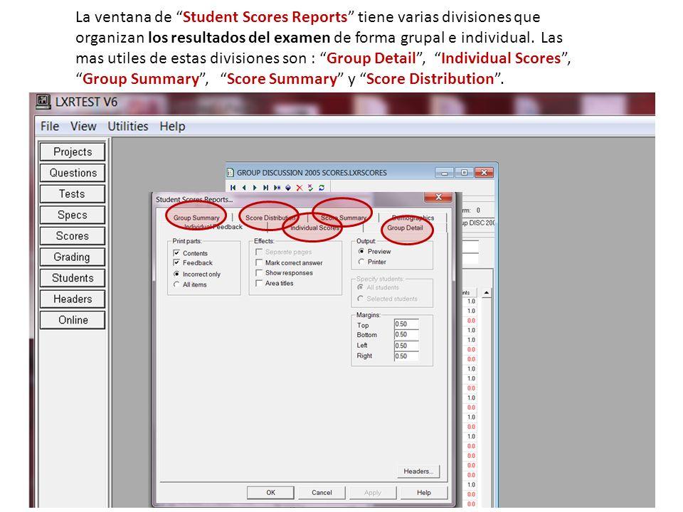 La ventana de Student Scores Reports tiene varias divisiones que organizan los resultados del examen de forma grupal e individual.