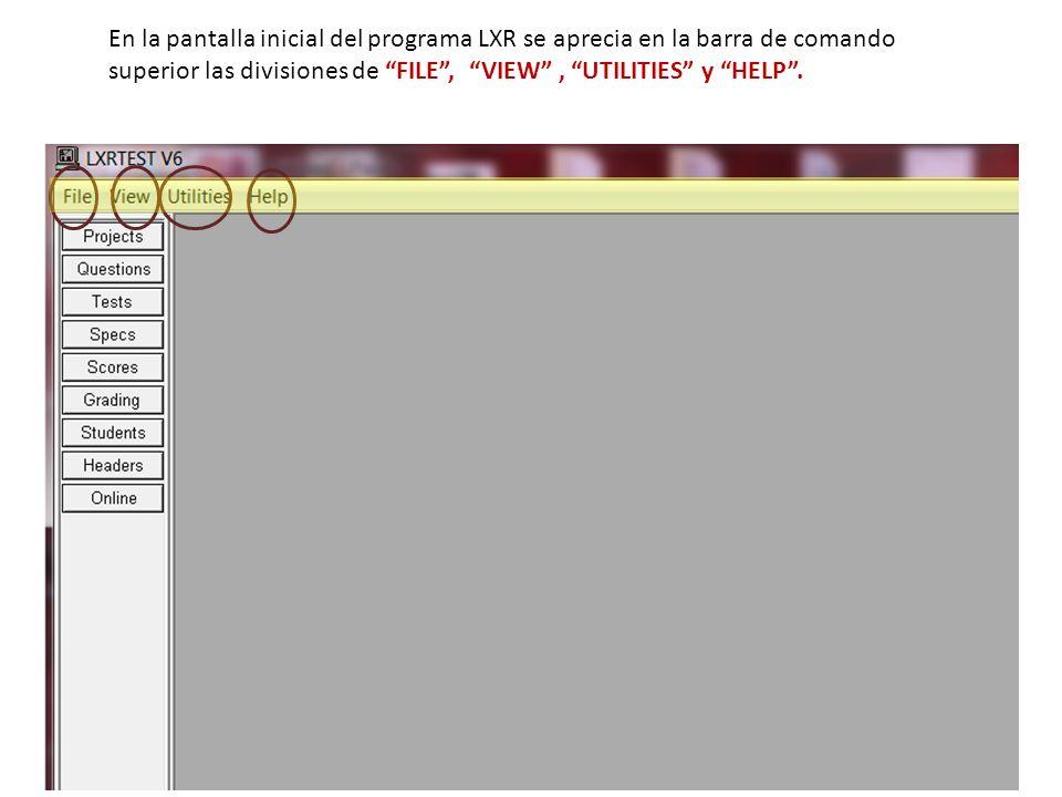 En la pantalla inicial del programa LXR se aprecia en la barra de comando superior las divisiones de FILE, VIEW, UTILITIES y HELP.