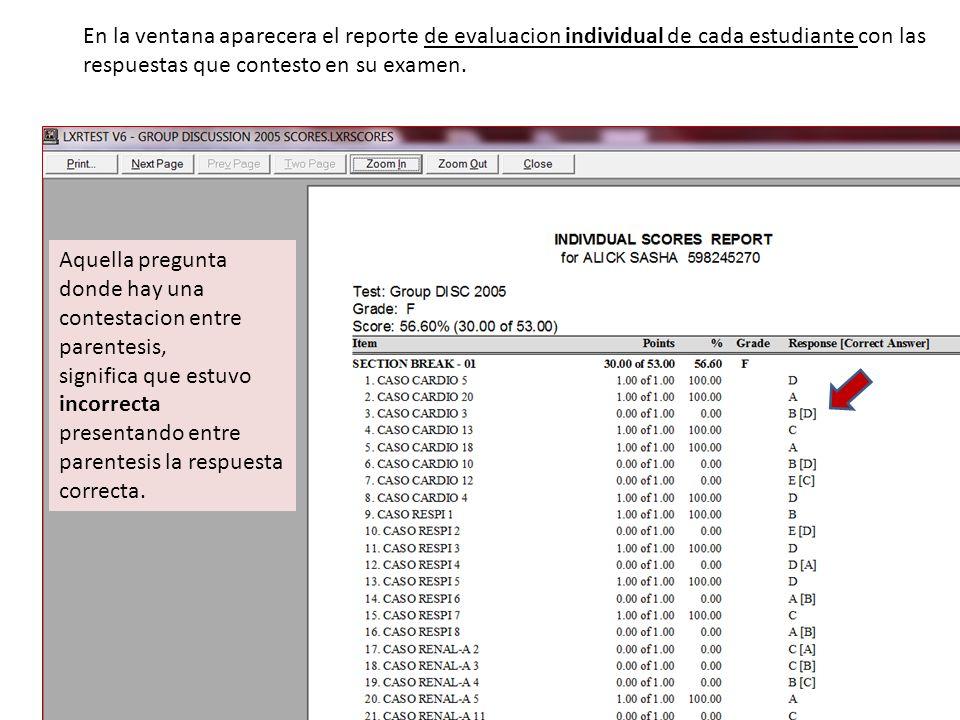 En la ventana aparecera el reporte de evaluacion individual de cada estudiante con las respuestas que contesto en su examen.