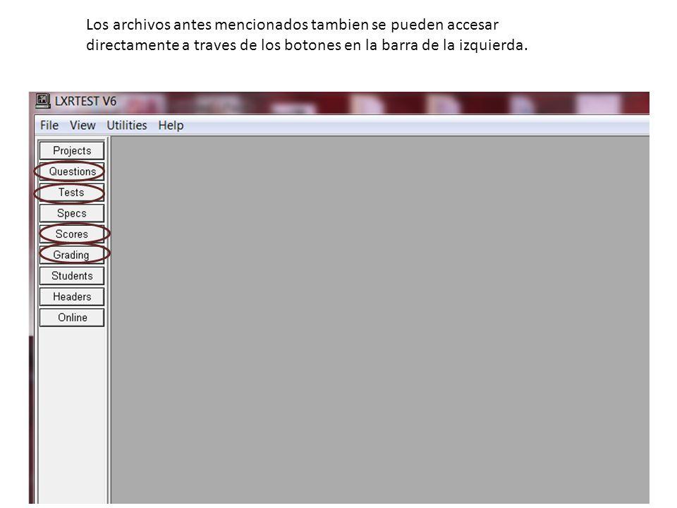 Los archivos antes mencionados tambien se pueden accesar directamente a traves de los botones en la barra de la izquierda.