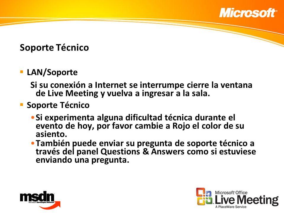 Soporte Técnico LAN/Soporte Si su conexión a Internet se interrumpe cierre la ventana de Live Meeting y vuelva a ingresar a la sala.