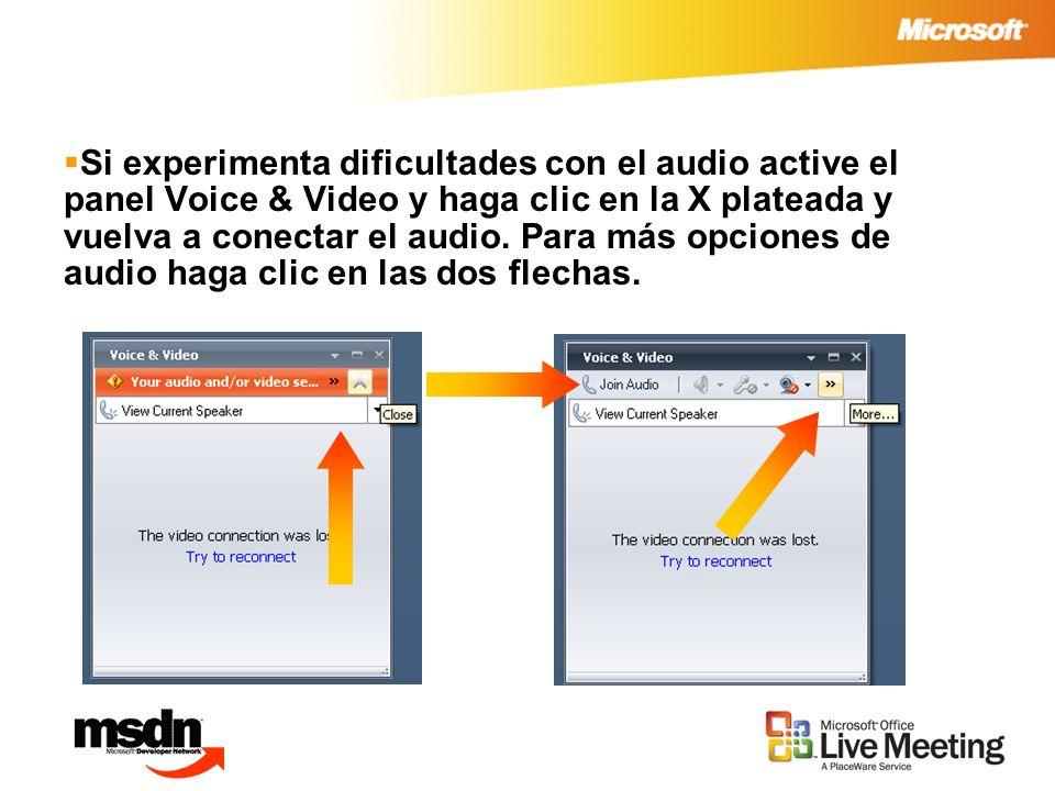 Si experimenta dificultades con el audio active el panel Voice & Video y haga clic en la X plateada y vuelva a conectar el audio.
