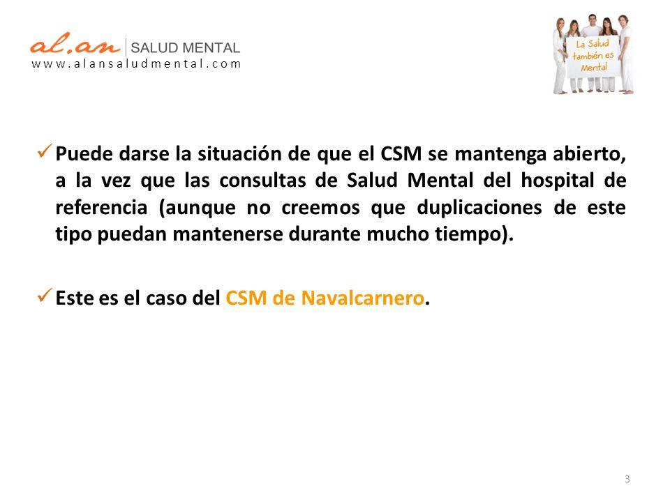 Puede darse la situación de que el CSM se mantenga abierto, a la vez que las consultas de Salud Mental del hospital de referencia (aunque no creemos que duplicaciones de este tipo puedan mantenerse durante mucho tiempo).