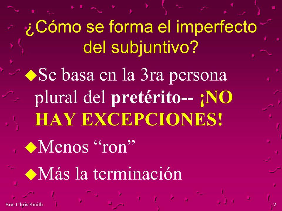 Sra.Chris Smith23 Traduzcan usando o el presente o el imperfecto del subjuntivo según la frase.