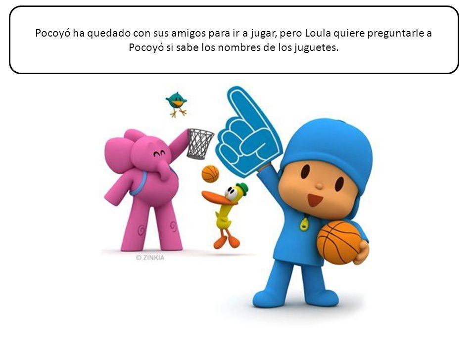 Pocoyó ha quedado con sus amigos para ir a jugar, pero Loula quiere preguntarle a Pocoyó si sabe los nombres de los juguetes.