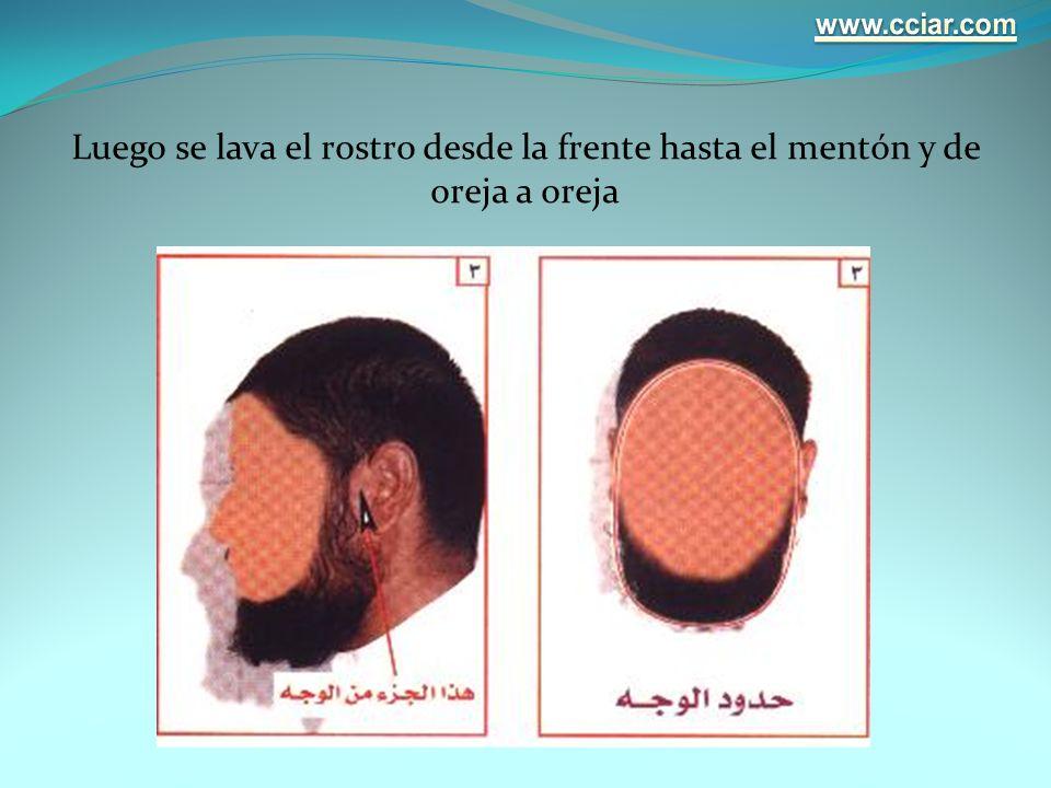 Luego se lava el rostro desde la frente hasta el mentón y de oreja a oreja