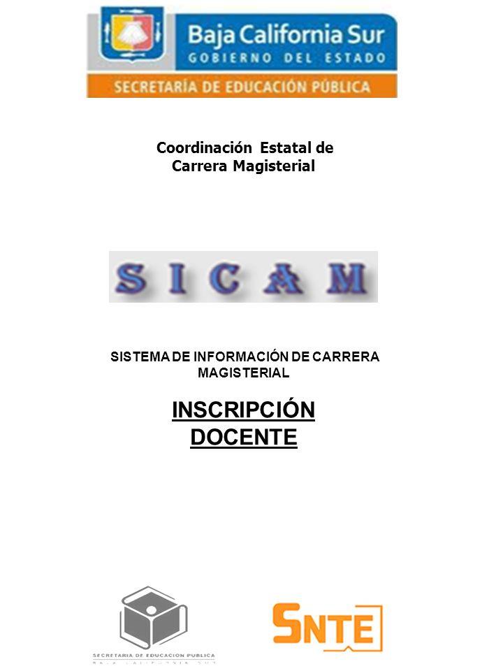 Coordinación Estatal de Carrera Magisterial SISTEMA DE INFORMACIÓN DE CARRERA MAGISTERIAL INSCRIPCIÓN DOCENTE