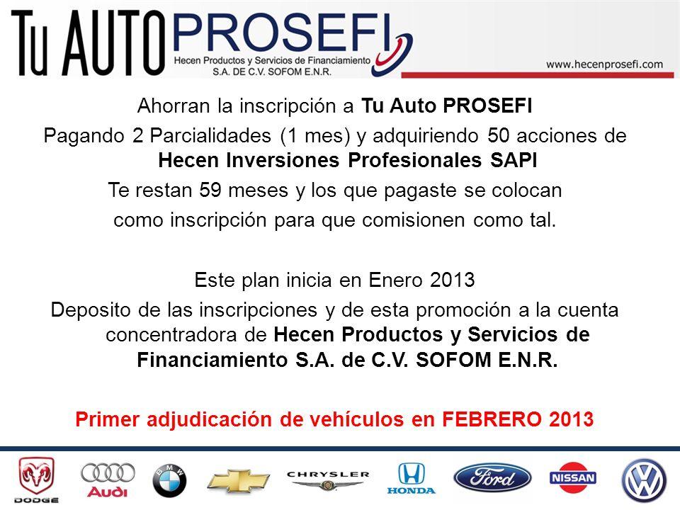 Ahorran la inscripción a Tu Auto PROSEFI Pagando 2 Parcialidades (1 mes) y adquiriendo 50 acciones de Hecen Inversiones Profesionales SAPI Te restan 5
