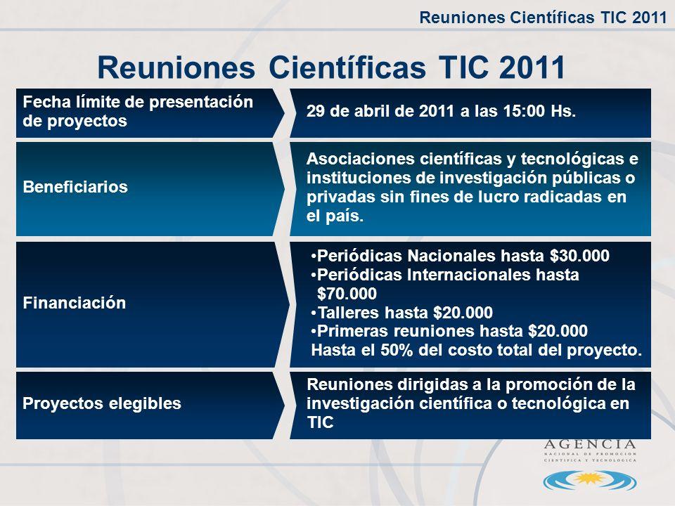 Financiación Reuniones Científicas TIC 2011 Fecha límite de presentación de proyectos 29 de abril de 2011 a las 15:00 Hs.