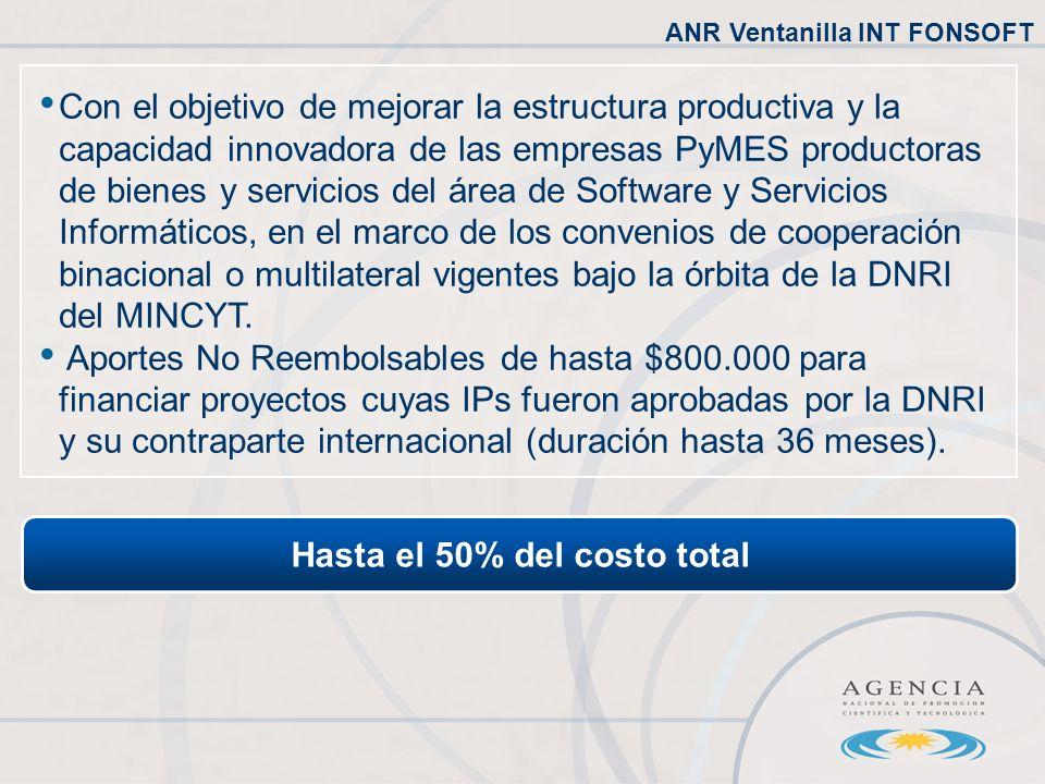 Hasta el 50% del costo total Con el objetivo de mejorar la estructura productiva y la capacidad innovadora de las empresas PyMES productoras de bienes y servicios del área de Software y Servicios Informáticos, en el marco de los convenios de cooperación binacional o multilateral vigentes bajo la órbita de la DNRI del MINCYT.