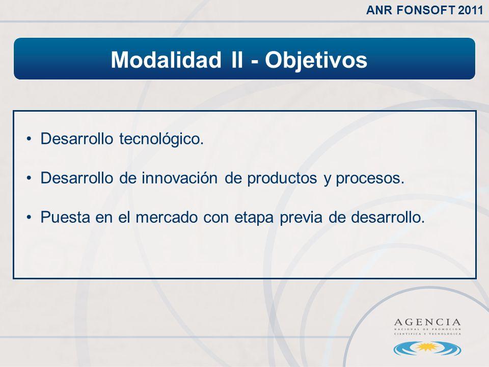 Modalidad II - Objetivos ANR FONSOFT 2011 Desarrollo tecnológico.