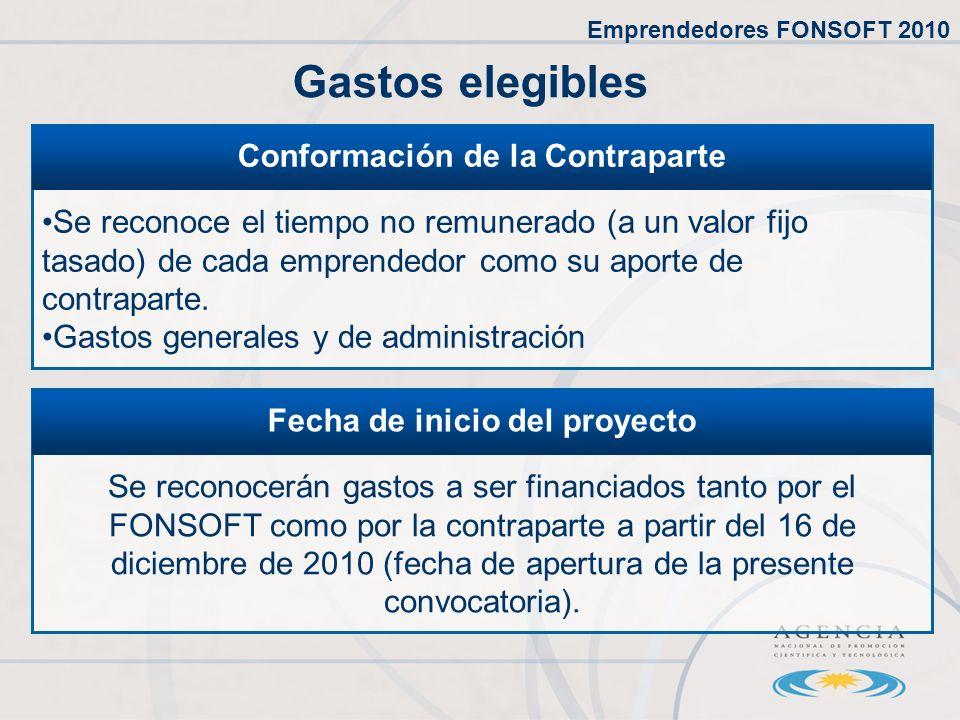 Gastos elegibles Se reconocerán gastos a ser financiados tanto por el FONSOFT como por la contraparte a partir del 16 de diciembre de 2010 (fecha de apertura de la presente convocatoria).