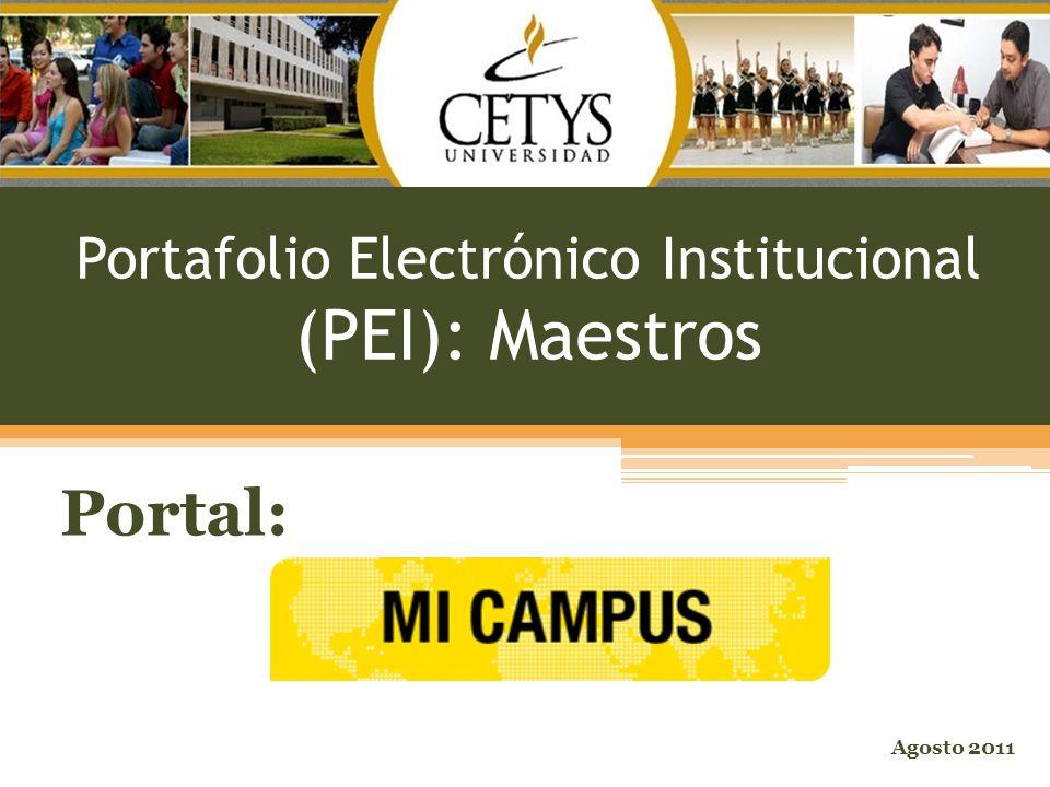 Portafolio Electrónico Institucional (PEI): Maestros Agosto 2011 Portal:
