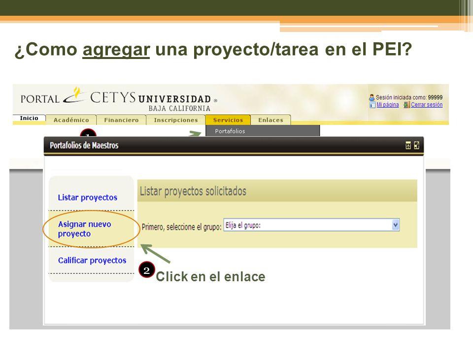 ¿Como agregar una proyecto/tarea en el PEI? Seleccionar 1 Click en el enlace 2
