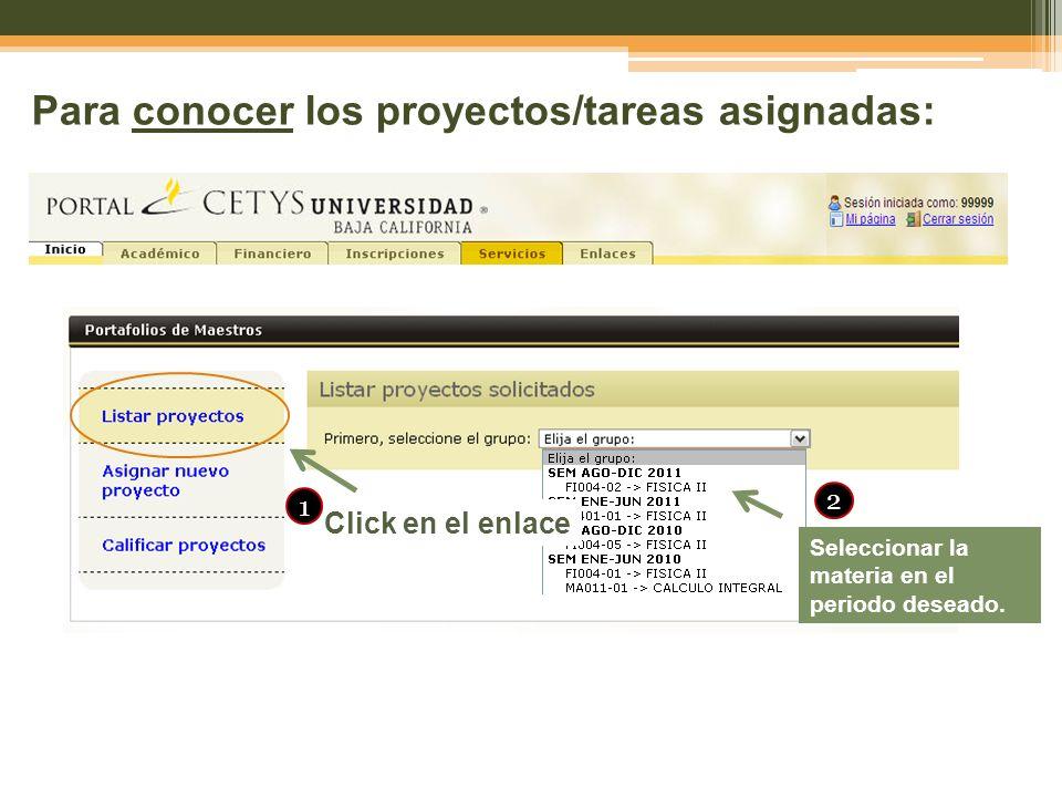 Para conocer los proyectos/tareas asignadas: Click en el enlace 1 Seleccionar la materia en el periodo deseado.