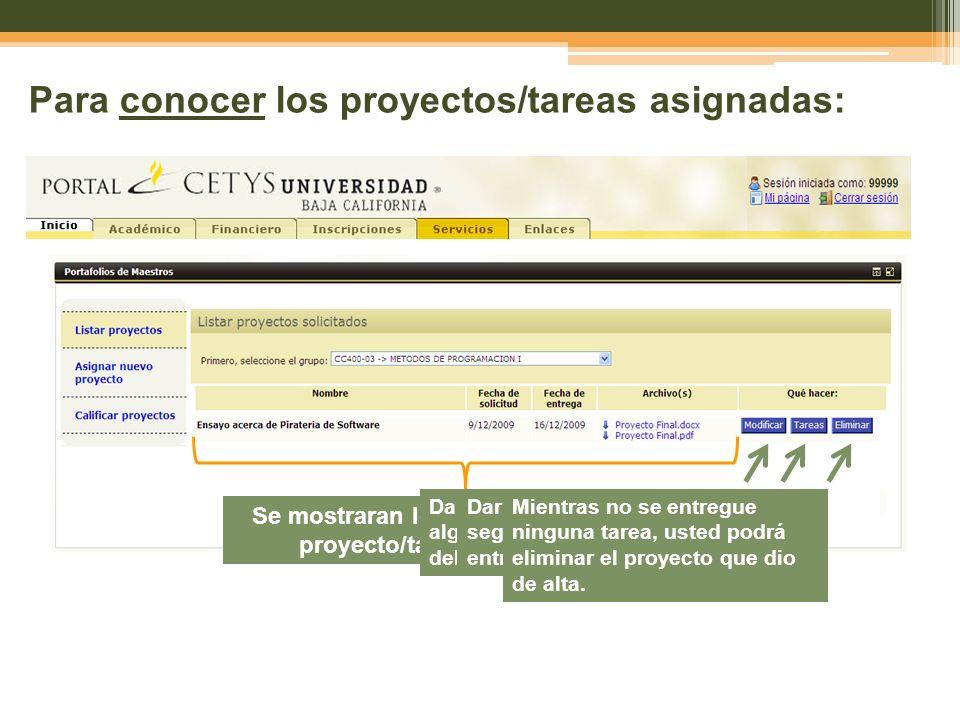 Para conocer los proyectos/tareas asignadas: Se mostraran los datos generales del proyecto/tarea que se asigno Dar click si desea hacer alguna modificación en la alta del proyecto/tarea.