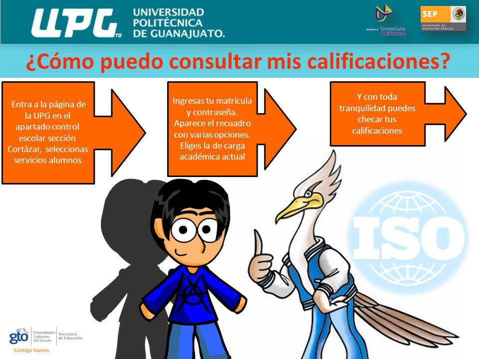 Entra a la página de la UPG en el apartado control escolar sección Cortázar, seleccionas servicios alumnos Ingresas tu matrícula y contraseña. Aparece