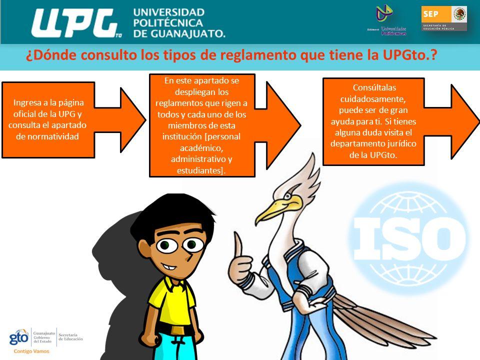 Ingresa a la página oficial de la UPG y consulta el apartado de normatividad En este apartado se despliegan los reglamentos que rigen a todos y cada u