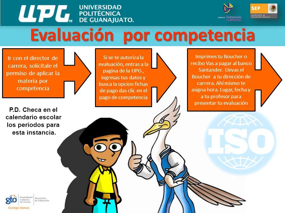 Evaluación por competencia Evaluación por competencia Ir con el director de carrera, solicítale el permiso de aplicar la materia por competencia Impri