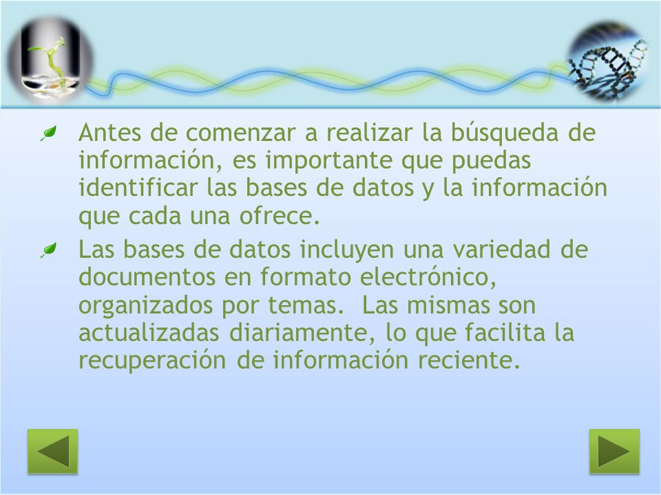 Antes de comenzar a realizar la búsqueda de información, es importante que puedas identificar las bases de datos y la información que cada una ofrece.