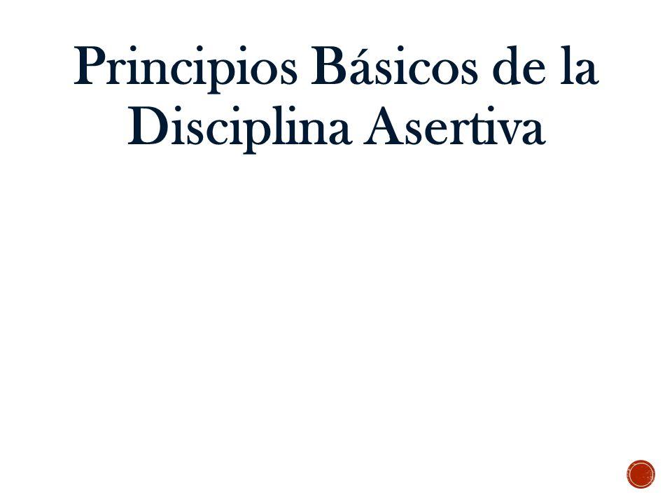 Principios Básicos de la Disciplina Asertiva