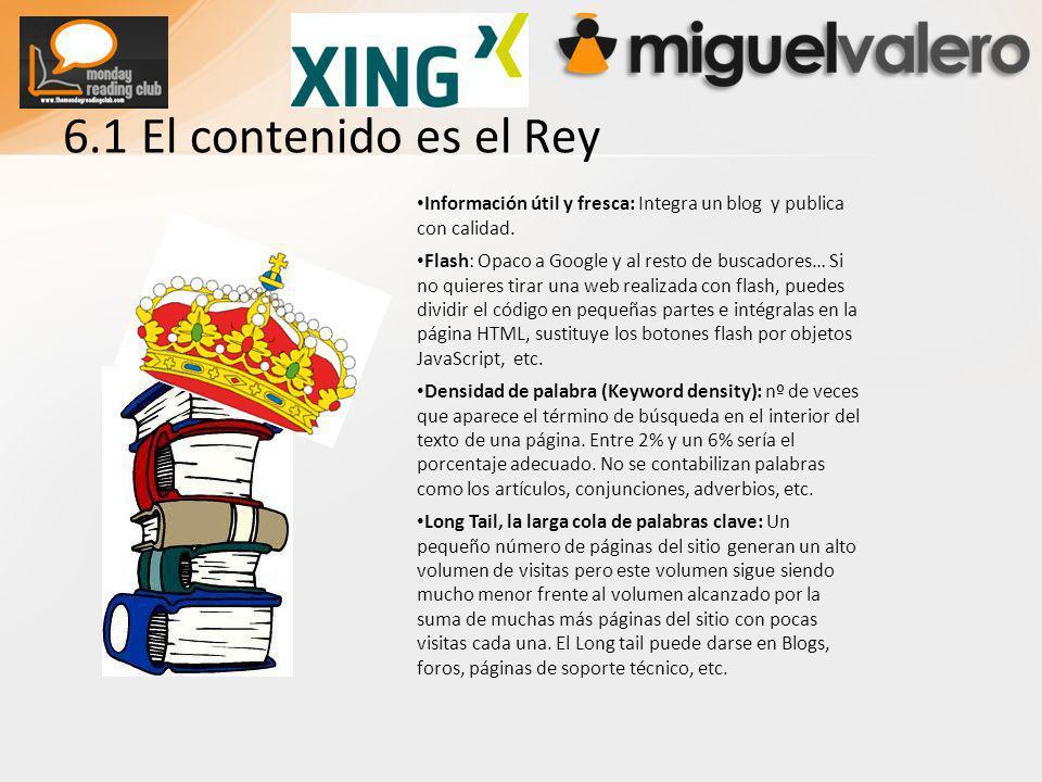6.1 El contenido es el Rey Información útil y fresca: Integra un blog y publica con calidad.