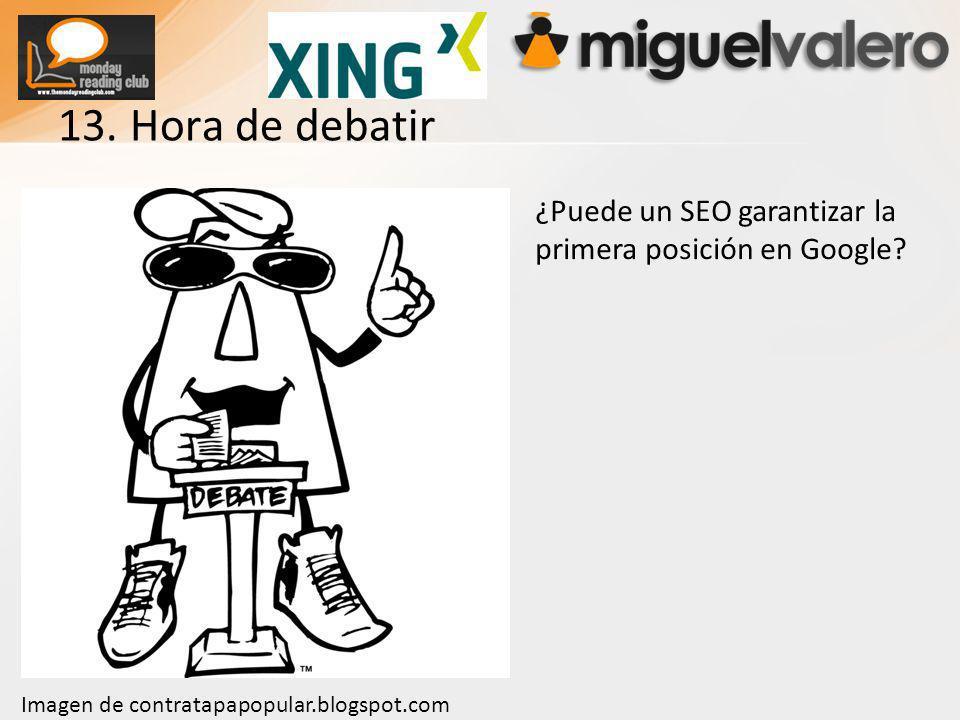 13. Hora de debatir ¿Puede un SEO garantizar la primera posición en Google.