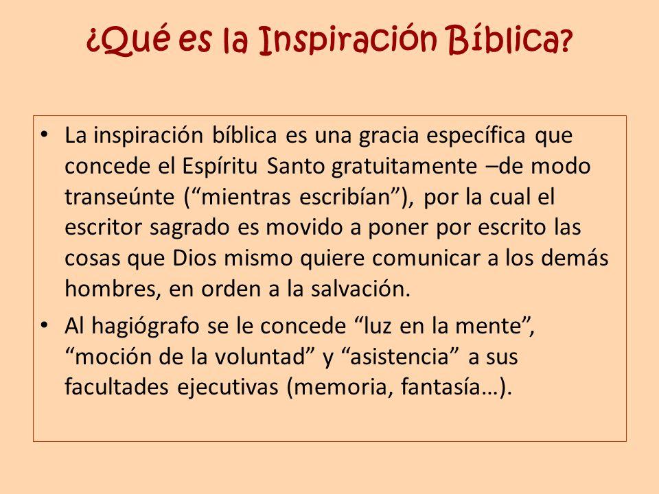 ¿Qué es la Inspiración Bíblica? La inspiración bíblica es una gracia específica que concede el Espíritu Santo gratuitamente –de modo transeúnte (mient