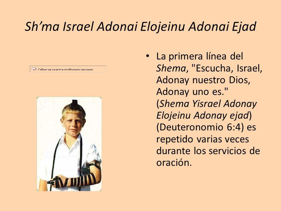 Shma Israel Adonai Elojeinu Adonai Ejad La primera línea del Shema,