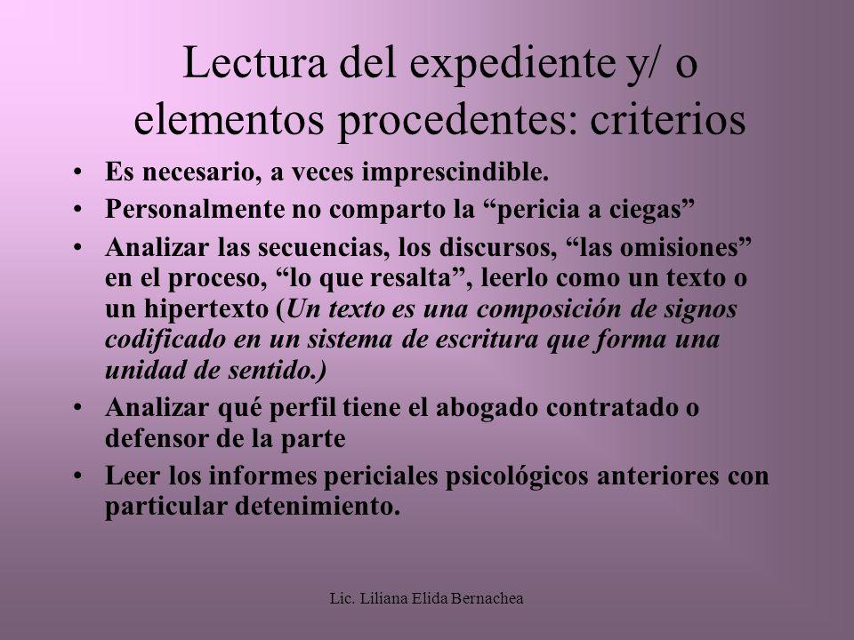Lic. Liliana Elida Bernachea Lectura del expediente y/ o elementos procedentes: criterios Es necesario, a veces imprescindible. Personalmente no compa