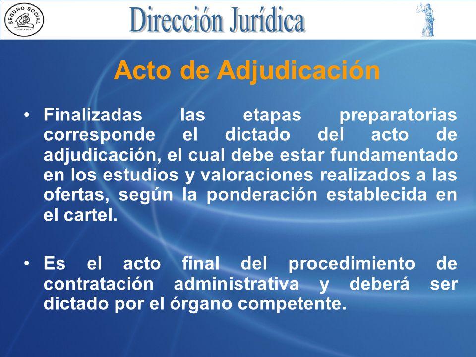 Finalizadas las etapas preparatorias corresponde el dictado del acto de adjudicación, el cual debe estar fundamentado en los estudios y valoraciones realizados a las ofertas, según la ponderación establecida en el cartel.
